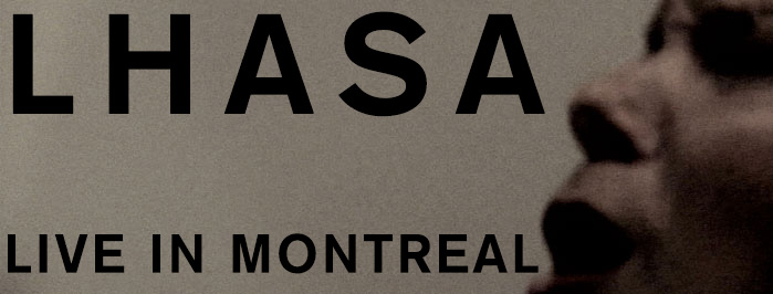 LHASA, live in Montreal
