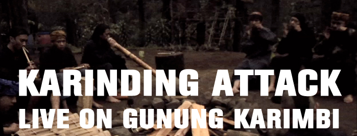 KARINDING ATTACK • live on Gunung Karimbi