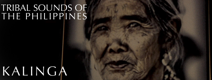 Tribal Sounds of the Philippines • KALINGA