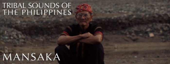 Tribal Sounds of the Philippines • MANSAKA