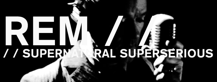 REM • supernatural superserious