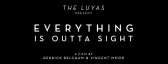 THE LUYAS _ Everything Is Outta Sight