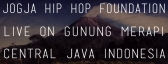 JOGJA HIP HOP FOUNDATION • live on Gunung Merapi